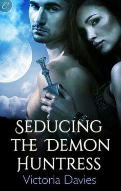 Seducing the Demon Huntress (Netherworld, #1) by Victoria Davies