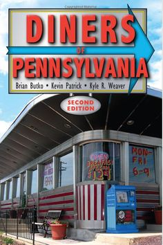 """""""Diners of Pennsylvania,"""" by Brian Butko, Kevin Patrick and Kyle R. Weaver"""