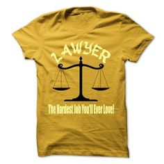 Lawyer - The hardest job youll ever love! T-Shirts, Hoodies (19$ ==► Shopping Now to order this Shirt!)