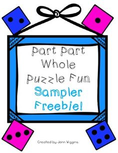 Looking for a fun way to teach the part part whole math concept and add a great center for your students needs?  Here is a sample of my new Part Part Whole Puzzle Fun Pack. *This pack is Common Core Aligned  Like this pack?  You can purchase the entire pack with 54 puzzles and follow up activities at Part Part Whole Puzzle Fun  Be sure to visit my TpT store for more products including freebies center activities and more!