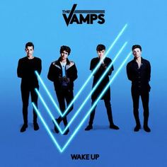The Vamps Album-Wake Up (Deluxe) Will Be Released On November 27th