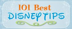 101 best disney tips from Couponing to Disney