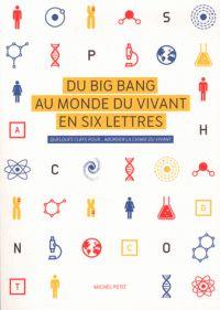 Michel Petit - Du big bang au monde du vivant en six lettres - Quelques clefs pour... aborder la chimie du vivant.