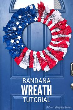 Celebrate the red, white, and blue with this Patriotic Bandana Wreath. Click here for the complete step by step tutorial with video! #thecraftyblogstalker #bandanawreath #diywreath #handmade