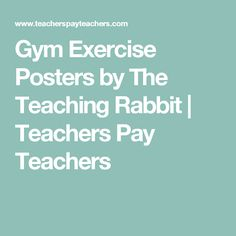 Gym Exercise Posters by The Teaching Rabbit | Teachers Pay Teachers
