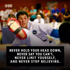 Never hold yout head down, Never say you can't, Never limit yourself, And never stop believing #TKD #TKDITF #ITF #TKDMotivation #TaeKwonDo