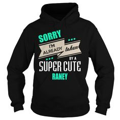 RANEY Sorry I'm already taken by RANEY name shirts #gift #ideas #Popular #Everything #Videos #Shop #Animals #pets #Architecture #Art #Cars #motorcycles #Celebrities #DIY #crafts #Design #Education #Entertainment #Food #drink #Gardening #Geek #Hair #beauty #Health #fitness #History #Holidays #events #Home decor #Humor #Illustrations #posters #Kids #parenting #Men #Outdoors #Photography #Products #Quotes #Science #nature #Sports #Tattoos #Technology #Travel #Weddings #Women