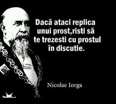 Nicolae Iorga Gangster Quotes, Star Of The Week, Motivational Quotes, Inspirational Quotes, Italian Quotes, Good Thoughts, True Words, Motto, Sarcasm