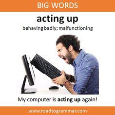 Big Words: Acting Up Practice English Grammar, English Speaking Skills, Advanced English Vocabulary, English Writing Skills, Learn English Words, English Language Learning, English Lessons, English Sentences, English Phrases