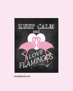 Flamingo Print Keep Calm Print Love Flamingos Print Chalkboard Art Print Black White Pink Flamingo Home Decor Modern Chalkboard Poster Love on Etsy, $12.00