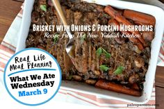 Brisket with Onions & Mushrooms from The New Yiddish Kitchen + Our Weekly Meal Plan