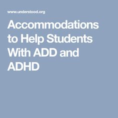 Accommodations to Help Students With ADD and ADHD