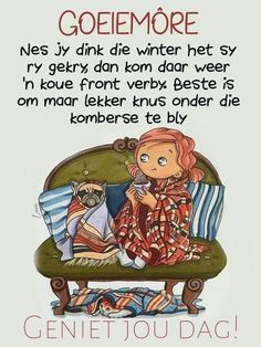 Good Morning Wishes, Good Morning Quotes, Good Morning Beautiful Gif, Goeie Nag, Goeie More, Quotes For Whatsapp, Afrikaans Quotes, Verses, Faith