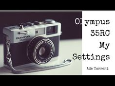 Olympus 35RC | My Settings for shooting this camera