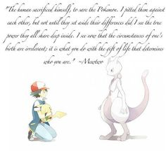 Get this.... The quote was from Mewtwo, an animated character.