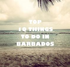 10 Amazing Things To See & Do In Barbados!! #Barbados #Travel #Beaches