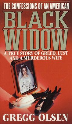 The Confessions Of An American Black Widow ** by Gregg Olsen