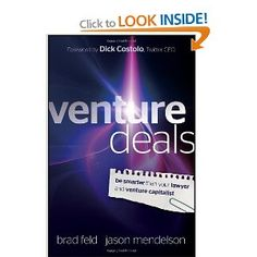 Venture Deals: Be Smarter Than Your Lawyer and Venture Capitalist Authors: Brad Feld, Jason Mendelson Foreword: Dick Costolo Good Books, Books To Read, My Books, Term Sheet, Entrepreneur Books, Critical Thinking, Book Recommendations, Reading Lists, Livres