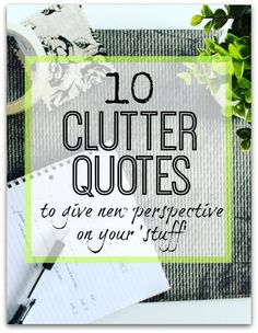 Top 10 Clutter Quotes - Inspiration for decluttering