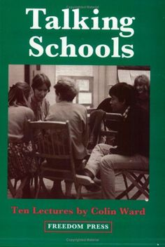 """Talking Schools by Colin Ward: """"all places are learning places. Anarchy, Schools, Learning, Places, Reading, Studying, School, Teaching, Colleges"""