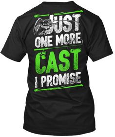 4ec5a7ed Just One More Cast I Promise T-Shirt Back Custom Clothes, Fishing T Shirts