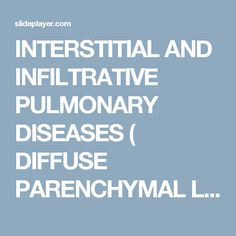 INTERSTITIAL AND INFILTRATIVE PULMONARY DISEASES ( DIFFUSE PARENCHYMAL LUNG DISEASE ) (Restrictive pulmonary Diseases) -  ppt download