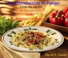 An Introduction to Italian: From One Novice to Another (An Introduction to the Romance Languages) by David S. Luton. $2.99. 94 pages. Author: David S. Luton