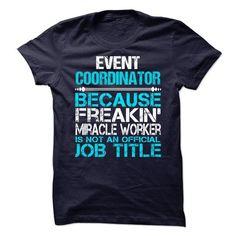 Event Coordinator T Shirts, Hoodies. Check price ==► https://www.sunfrog.com/LifeStyle/Event-Coordinator-.html?41382 $21