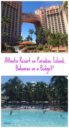 Atlantis Resort on Paradise Island, Bahamas on a Budget? | The Mama Maven Blog