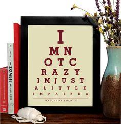 Matchbox Twenty, Im Not Crazy Im Just A Little Impaired, Eye Chart, 8 x 10 Giclee Art Print, Buy 3 Get 1 Free
