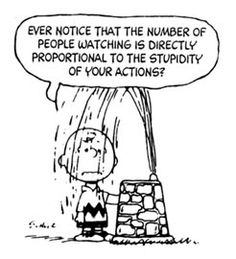 And with YouTube, the audience can be in the millions! -- Life Lessons from Snoopy and the Peanuts Gang.