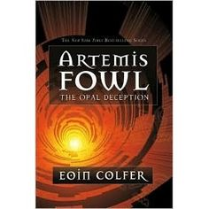 The Opal Deception (Artemis Fowl #4) by Eoin Colfer