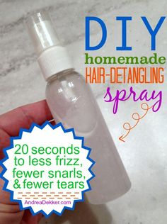 HAIR DETANGLING SPRAY * tiny amount conditioner (maybe 1/2 teasp) * warm water (works best to dissolve cond) *** Pour conditioner in. Add warm water until bottle almost full. Shake to dissolve cond. Spray in wet AND/OR dry hair before combing.