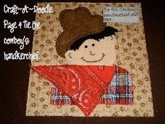 Craftadoodle: Quiet Book: Page 4 and Printable Patterns... Tie the cowboys scarf!! cute idea for a cloth book page :)