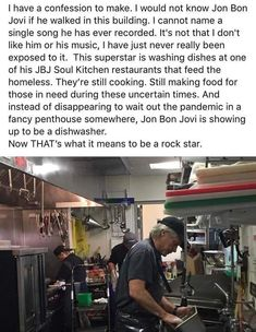 I would not know Jon Bon Jovi if he walked in this building. It's not that I don't like him or his music, I have just never really been exposed to it. This superstar is washing Gives Me Hope, Faith In Humanity Restored, Sweet Stories, Jon Bon Jovi, The More You Know, Good People, Amazing People, Amazing Things, Beautiful People