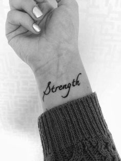 he gives us strength from all our hurts and pain we go thru.we always grow as a person after we get thru the pain others bring to us tattoos 40 Charming One Word Tattoo Examples Wrist Tattoos For Women, Tattoos For Women Small, Small Tattoos, Diy Tattoo, Tattoo Fonts, Tattoo Quotes, Tattoo Ink, Trendy Tattoos, New Tattoos