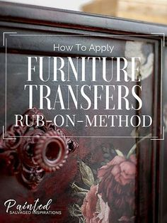 How To Apply Furniture Transfers Rub On Method Salvaged Inspirations Chalk Paint Furniture, Old Furniture, Refurbished Furniture, Repurposed Furniture, Shabby Chic Furniture, Furniture Projects, Rustic Furniture, Furniture Makeover, Vintage Furniture