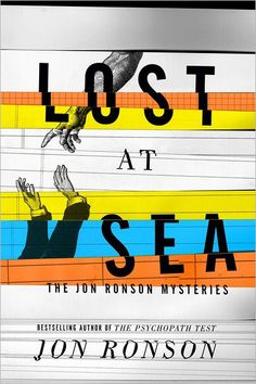 Lost at Sea by Jon Ronson. Holy cannoli, it's so good!