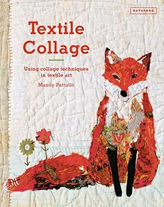 Textile Collage: Marrying Collage and Textile Techniques ... https://www.amazon.es/dp/1849943745/ref=cm_sw_r_pi_dp_x_tYutyb60E2WFW