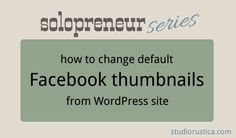 How to Change Default Facebook Thumbnail Image when Posting from Wordpress