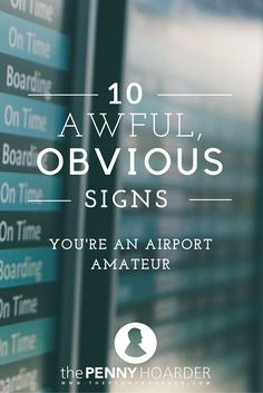 If you've ever been to an airport, you've seen these people. If you haven't seen them, please consult these travel tips. You might be one of them. - The Penny Hoarder http://www.thepennyhoarder.com/travel-tips-airport-amateur/