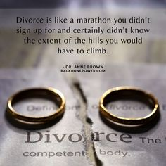 Divorce is like a marathon you didn't sign up for and certainly didn't know the extent of the hills you would have to climb. Divorce, Marathon, Gold Rings, Wedding Rings, Engagement Rings, Sign, Enagement Rings, Marathons, Signs