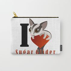 I love Sugar Glider Carry-All Pouch