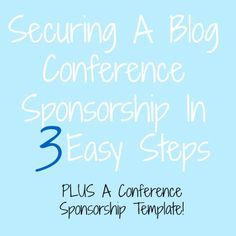Securing A Blog Conference Sponsorship In 3 Easy Steps {Plus A Blog Conference Sponsorship Template}