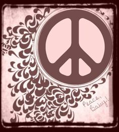 Peace baby.....