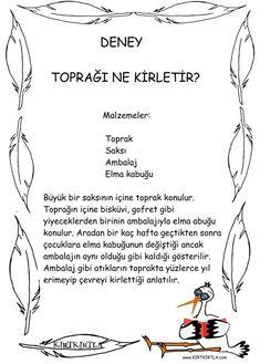 DENEY- TOPRAĞI NE KİRLETİR? BİLGİ SAYFASI - #bilgi #DENEY #KİRLETİR #Ne #sayfası #TOPRAĞI School Teacher, Primary School, Montessori Activities, Activities For Kids, Learn Turkish Language, Prep School, Home Schooling, Science For Kids, Science Experiments