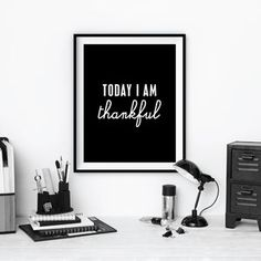 'Today I Am Thankful' Inspirational Quote Print