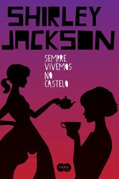 Suma de Letras lançará em edição com capa dura 'Sempre vivemos no castelo' - Cantinho da Leitura