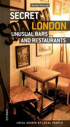 Secret London Unusual Bars & Restaurants                                                                                                                                                     More
