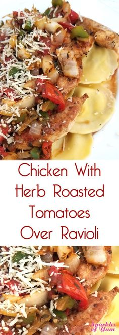 This Chicken with Herb Roasted Tomatoes Over Ravioli came out tasting fabulous, with a scrumptious pan sauce. It looks pretty fancy as well, but it couldn't be easier